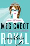 Royal Wedding: Princess Diaries, Volume XI - Meg Cabot