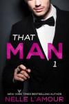 That Man 1 - Nelle L'Amour