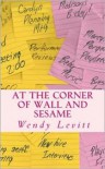 At the Corner of Wall and Sesame - Wendy Levitt