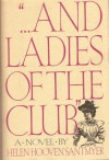 """...And Ladies of the Club"" - Helen Hooven Santmyer"