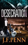 Desecration - J F Penn