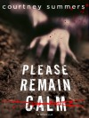 Please Remain Calm - Courtney Summers
