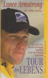 Tour des Lebens Wie ich den Krebs besiegte und die Tour de France gewann - Sally Jenkins, Lance Armstrong, Peter A. Schmidt