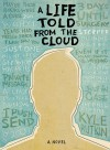A Life Told from the Cloud - Kyle Rutkin