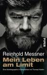 Mein Leben am Limit - Reinhold Messner