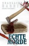 Echte Morde: Ein Südstaaten-Krimi von TrueBlood-Autorin Charlaine Harris (Aurora Teagarden) - Charlaine Harris