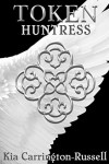 Token Huntress - Kia Carrington-Russell