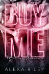 BUY ME *Cortez Brothers* (Mistress Auctions Book 1) - Alexa Riley, Mayhem Cover Creations, Aquila Editing