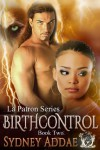 BirthControl (La Patron #2) - Sydney Addae