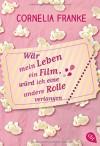 Wär mein Leben ein Film, würd ich eine andere Rolle verlangen - Cornelia Franke