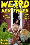 Weird Sex Tales (Four Strange Erotic Stories) - Fannie Tucker