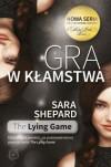 Gra w kłamstwa  - Sara Shepard, Mariusz Gądek