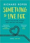 Something to live for - Richard Roper