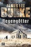 Regengötter: Thriller (Hackberry Holland, Band 2) - James Lee Burke, Daniel Müller
