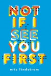 Not If I See You First - Eric Lindstrom