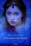 Il diamante dell'harem - Katie Hickman, Sara Caraffini