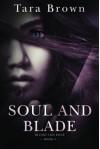 Soul and Blade (Blood and Bone Series) - Tara Brown
