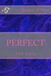 Perfect: The Call - Scarlet D'Vore, Calee Allen
