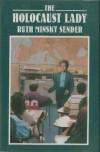 The Holocaust Lady - Ruth Minsky Sender