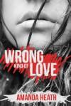 Wrong Kind of Love - Amanda Heath