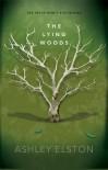 The Lying Woods - Ashley Elston