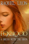 Foxblood: A Brush with the Moon (Volume 1) - Raquel Lyon
