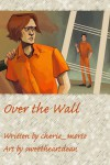 Over the Wall - cherie_morte