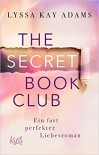 The Secret Book Club. Ein fast perfekter Liebesroman - Lyssa Kay Adams