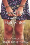 Twenty-Eight and a Half Wishes - Denise Grover Swank