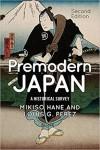 Premodern Japan: A Historical Survey - Mikiso Hane, Louis A. Pérez Jr.