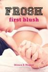 First Blush: FROSH #1 - Mónica B. Wagner