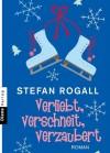 Verliebt, Verschneit, Verzaubert - Roman - Stefan Rogall