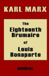 The Eighteenth Brumaire of Louis Bonaparte - Karl Marx, D.D.L.