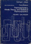 Solutions Manual for Thermodynamics, Kinetic Theory, and Statistical Thermodynamics, 3rd Ed., by Sears and Salinger - Gerhard L. Salinger, John M. Aiken