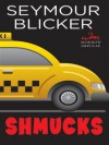 Shmucks: A Novel - Seymour Blicker