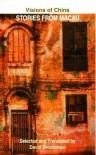 Visions of China: Stories from Macau - David Brookshaw, Various Authors