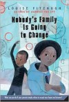 Nobody's Family Is Going to Change - Louise Fitzhugh