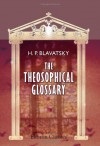 The Theosophical Glossary - H. P. Blavatsky