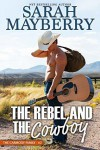 The Rebel and the Cowboy (The Carmody Brothers #2) - Sarah Mayberry