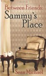 Sammy's Place - Sean Michael
