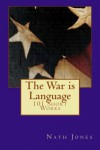 The War is Language: 101 Short Works (On Impulse) (Volume 1) - Nath Jones