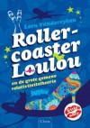 Rollercoaster Loulou: en de grote gemene relativiteitstheorie - Leen Vandereyken