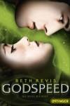 Godspeed - Die Reise beginnt (Band 1) - Beth Revis