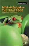 The Fatal Eggs - Mikhail Bulgakov, Hugh Aplin, Doris Lessing