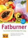 Fatburner - So einfach schmilzt das Fett weg - Marion Grillparzer