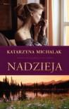 Nadzieja (Seria z Czarnym Kotem, #1) - Katarzyna Michalak