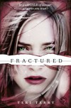 Fractured - Teri Terry