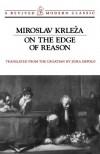 On the Edge of Reason - Miroslav Krleža, Zora Depolo