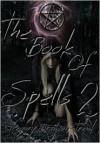 The Book of Spells 2 - Gregory Branson-Trent