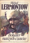 Bohater naszych czasów - Michaił Lermontow